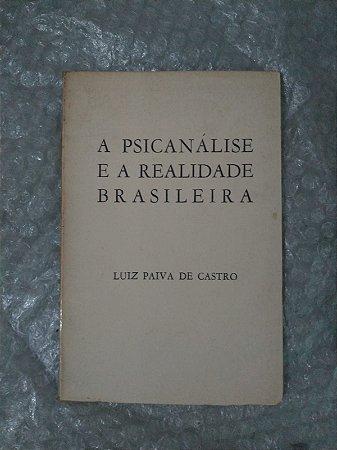 A Psicanálise e a Realidade Brasileira - Luiz Paiva de castro