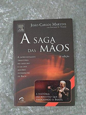 A Saga das Mãos - João Carlos Martins e Luciano U. Nassar