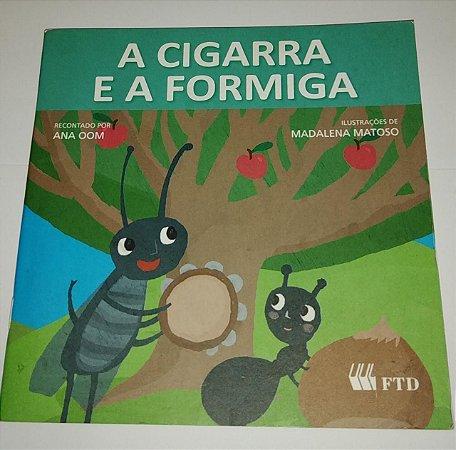 A cigarra e a formiga - Ana Oom