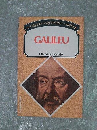 Os Grandes Personagens e a História: Galileu - Hernâni Donato