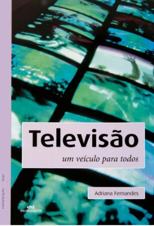 Televisão um veículo para todos - Adriana Fernandes