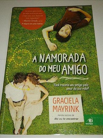 A namorada do meu amigo - Graciela Mayrink