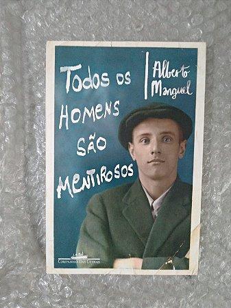 Todos os Homens são Mentirosos - Alberto Manguel