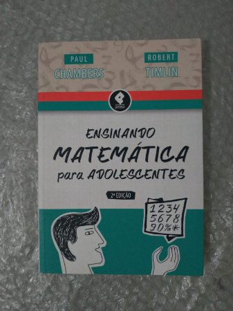 Ensinando Matemática para Adolescentes - Paul Chambers e Robert Timlin