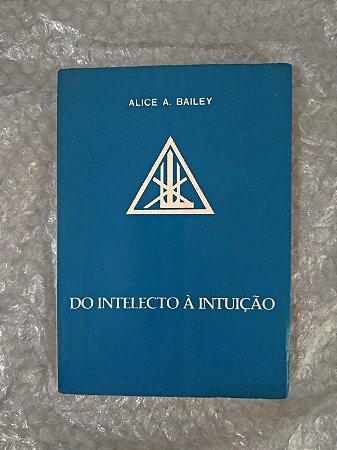 Do Intelecto à Intuição - Alice A. Bailey