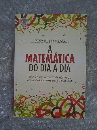A Matemática do Dia a Dia - Steven Strogatz