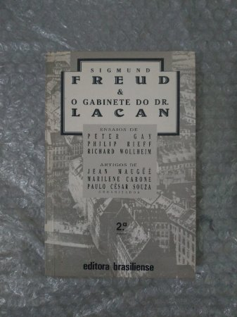 Sigmund Freud e o Gabinete do Dr.  Lacan - Peter Gay