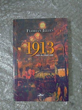 1913 Antes da Tempestade - Florian Illies