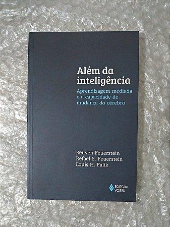 Além da Inteligência - Reuven Feuerstein, Rafael S. Feuerstein e Louis H. Falik