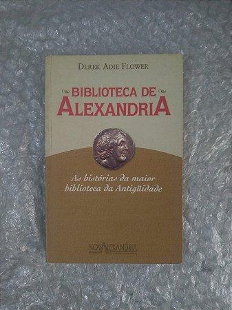 Biblioteca de Alexandria - Derek Adie Flower