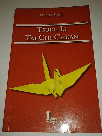 Tsuru Li Tai Chi Chuan - Walter Sasso