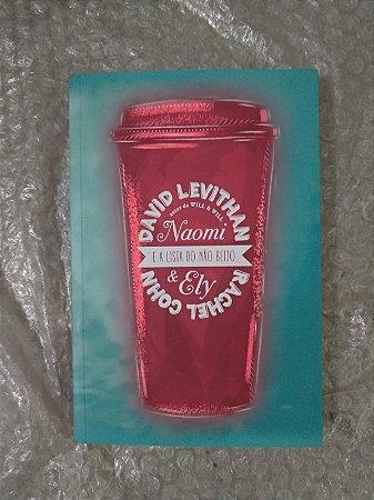 Naomi & Ely e a Lista do Não Beijo - David Levithan e Rachel Chon