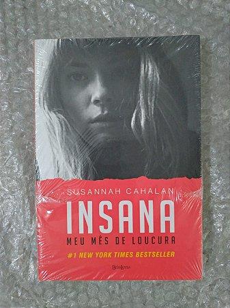 Insana - Meu Mês de Loucura - Susannah Cahalan