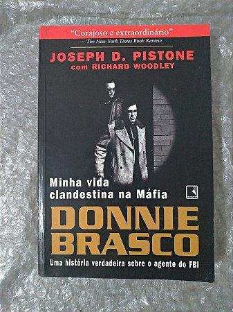 Donnie Brasco - Minha Vida Clandestina na Máfia -  Joseph D. Pistone e Richard Woodley