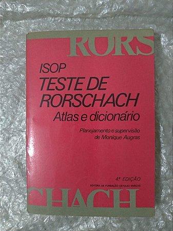 Teste de Rorschach Atlas e Dicionário - Planejamento e Supervisão de Monique Augras