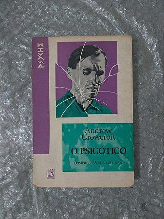 O Psicótico - Andrew Crowcroft
