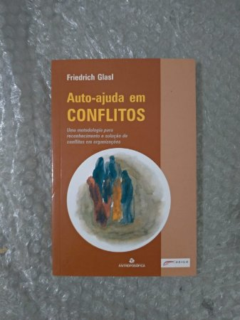 Auto-Ajuda em Conflitos - Friedrich Glasl