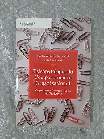Psicopatologia do Comportamento Organizacional - Cecília Whitaker Bergamini e Rafael Tassinari