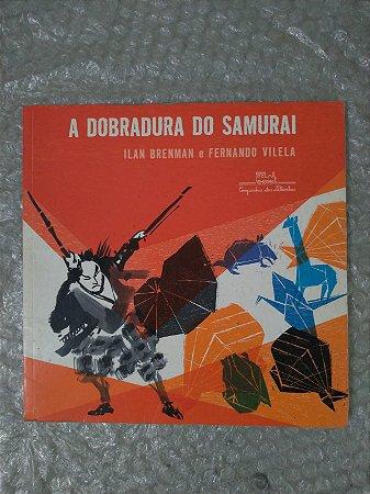 Dobradura do samurai - Ilan Brenman e Fernando Vilela