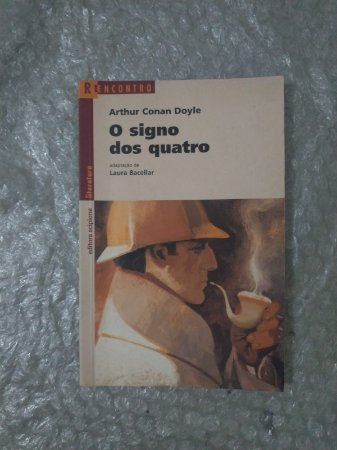 O Signo dos Quatro - Arthur Conan Doyle - Série reencontro