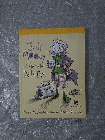 Judy Moody: A Garota Detetive - Megan McDonald