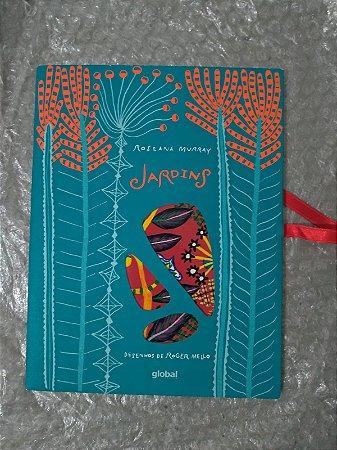 Jardins - Roseana Murray