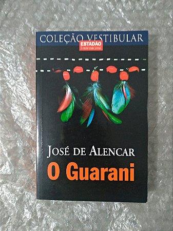 O Guarani - José de Alencar (Coleção Vestibular)