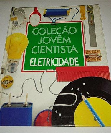 Coleção Jovem Cientista - Eletricidade - Globo