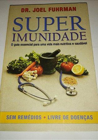 Super imunidade - Dr. Joel Fuhrman