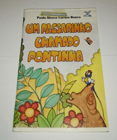 Um passarinho chamado Pontinha - Paulo Afonso Caruso Ronca