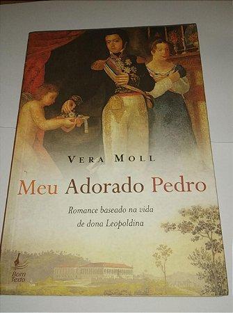 Meu adorado Pedro - Vera Moll