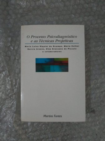 Processo Psicodiagnóstico e as Técnicas Projetivas - María Luisa Siquier de Ocampo (marcas)