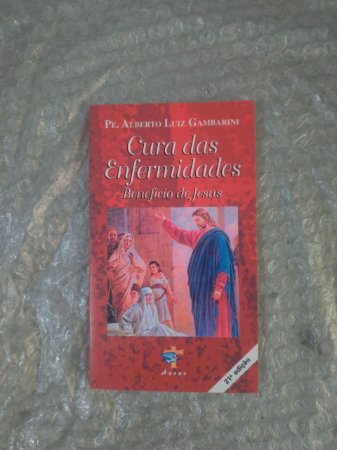 Cura das Enfermidades - Pe. Alberto Luiz Gambarini