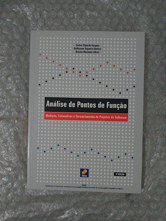 Análise de Pontos de Função - Carlos Eduardo Vazquez, Guilherme Siqueira Simões e Renato Machado Albert