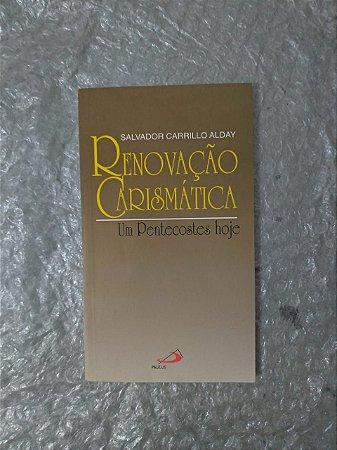 Renovação Carismática - Salvador Carrillo Alday