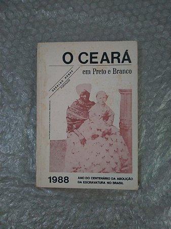 O  Ceará em Preto e Branco - Geraldo Nobre