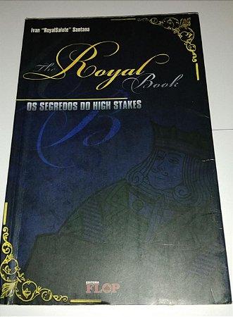 Os segredos do High Stakes - the Royal Book - Ivan Santana