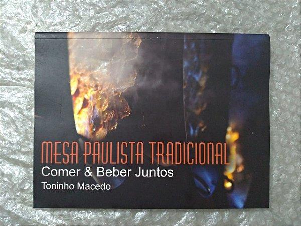 Mesa Paulista Tradicional - Toninho Macedo