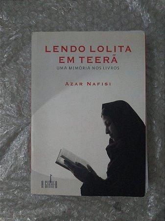 Lendo Lolita e Teerã - Azar Nafisi
