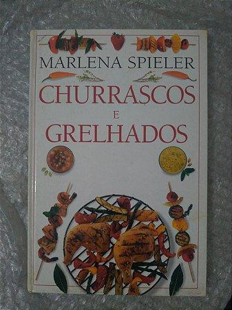 Churrascos e Grelhados - Marlena Spieler