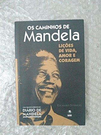 Os Caminhos de Mandela: Lições de Vida, Amor e Coragem - Richard Stengel