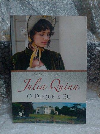 O Duque e Eu - Julia Quinn - Pocket