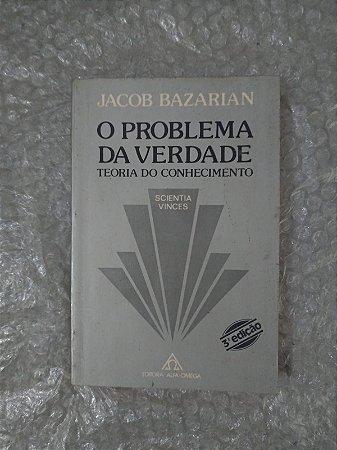 O Problema da Verdade - Jacob Bazarian