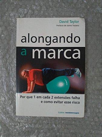 Alongamento a Marca - David Taylor