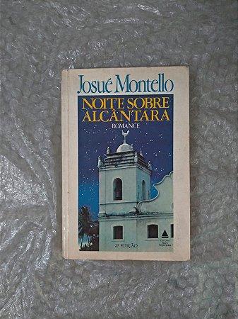 Noites Sobre Alcântara - Josué Montello