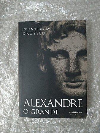 Alexandre o Grande  - Johann Gustav Droysen