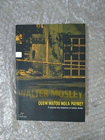 Quem Matou Nola Payne? - Walter Mosley