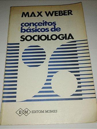 Conceitos básicos de Sociologia - Max Weber