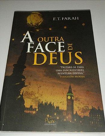 A outra face de Deus - F. T. Farah