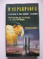 O Superpoder - Genésio Lopes - O Raio-X da Rede Globo - Um império de ganância e da lucratividade